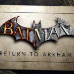 Batman: Return to Arkham é lançado pela Warner Games