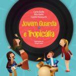 Livro Infantil Jovem Guarda e Tropicália apresenta a música para crianças