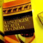 A Linguagem Secreta do Cinema de Jean Claude Carrière | Sinopse e Avaliação
