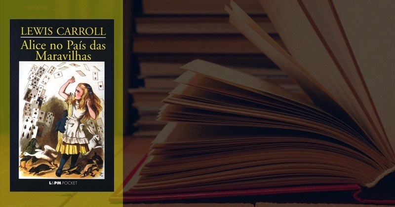 Alice No País Das Maravilhas de Lewis Carrol   Sinopse e Resumo
