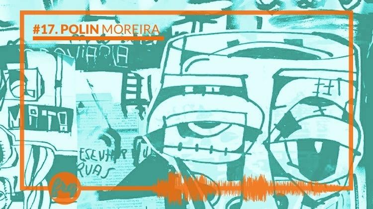 Frequência #17   Polin Moreira